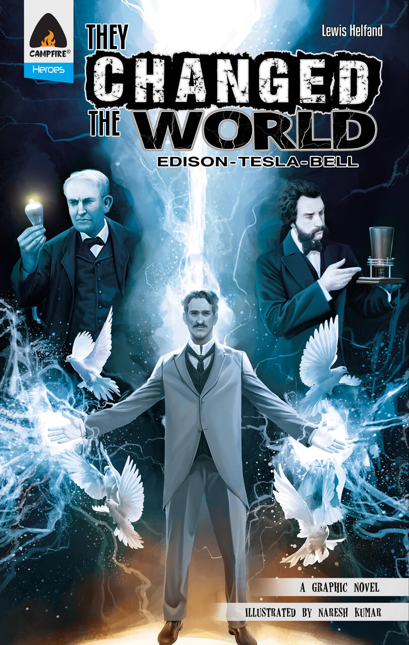 They Changed the World: Edison,Tesla, Bell