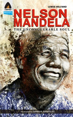 Nelson Mandela: The Unconquerable Soul